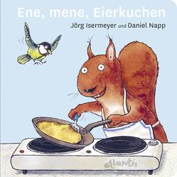 Ene, mene, Eierkuchen von Isermeyer,  Jörg, Napp,  Daniel