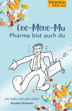 Ene-Mene-Mu Pharma bist auch du von Gurkman,  Escobar