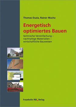Energetisch optimiertes Bauen. von Duzia,  Thomas, Mucha,  Rainer
