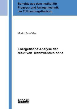 Energetische Analyse der reaktiven Trennwandkolonne von Schroeder,  Moritz