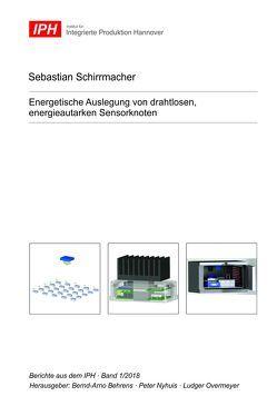 Energetische Auslegung von drahtlosen, energieautarken Sensorknoten von Behrens,  Bernd-Arno, Nyhuis,  Peter, Overmeyer,  Ludger, Schirrmacher,  Sebastian