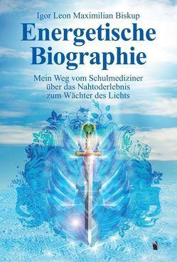 Energetische Biographie von Biskup,  Igor Leon Maximilian
