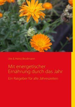 Energetische Ernährung von Brodmann,  Heinz, Brodmann,  Ute