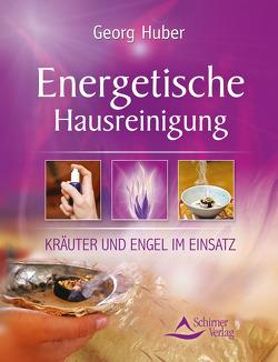 Energetische Hausreinigung von Huber,  Georg