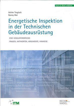 Energetische Inspektion in der Technischen Gebäudeausrüstung von Mai,  Ronny, Trogisch,  Achim