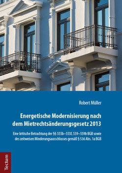 Energetische Modernisierung nach dem Mietrechtsänderungsgesetz 2013 von Müller,  Robert
