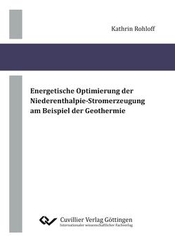 Energetische Optimierung der Niederenthalpie-Stromerzeugung am Beispiel der Geothermie von Rohloff,  Kathrin