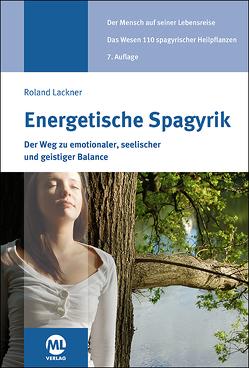 Energetische Spagyrik – Der Weg zu emotionaler, seelischer und geistiger Balance von Lackner,  Roland