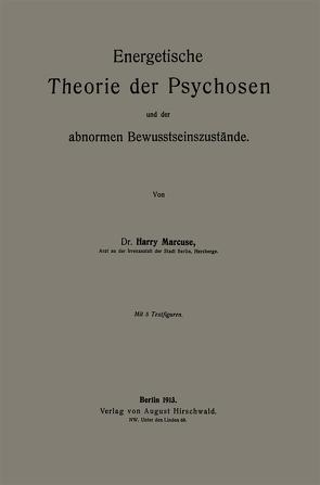 Energetische Theorie der Psychosen und der abnormen Bewusstseinszustände von Marcuse,  Harry