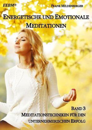 Energetische und Emotionale Meditationen von Mildenberger,  Frank