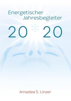 Energetischer Jahresbegleiter 2020 von Linzer,  Amadea S.