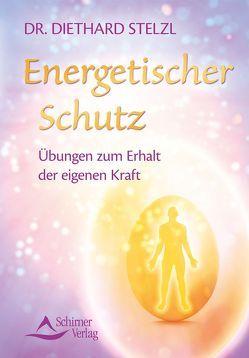 Energetischer Schutz von Stelzl,  Diethard