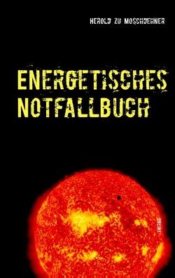 Energetisches Notfallbuch von Moschdehner,  Herold zu