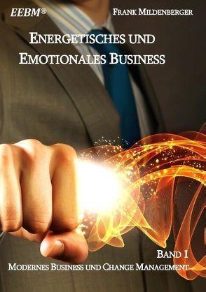Energetisches und Emotionales Business von Mildenberger,  Frank