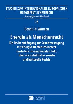 Energie als Menschenrecht von Warman,  Dennis-N.