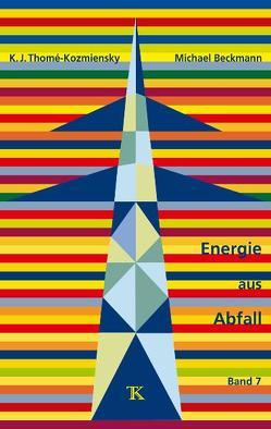 Energie aus Abfall, Band 7 von Beckmann,  Michael, Thomé-Kozmiensky,  Karl J.