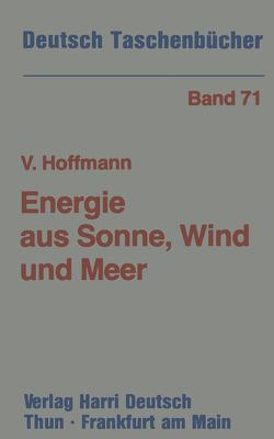 Energie aus Sonne, Wind und Meer von Hoffmann,  Volker U.