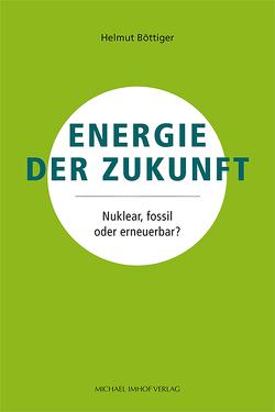 Energie der Zukunft von Böttiger,  Helmut