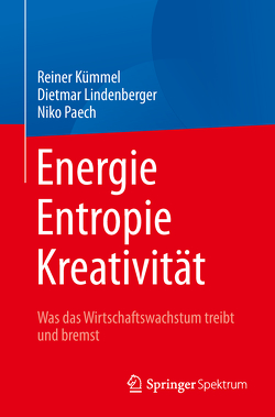 Energie, Entropie, Kreativität von Kümmel,  Reiner, Lindenberger,  Dietmar, Paech,  Niko