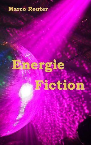 Energie Fiction von Reuter,  Marco