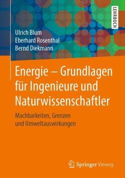 Energie – Grundlagen für Ingenieure und Naturwissenschaftler von Blum,  Ulrich, Diekmann,  Bernd, Rosenthal,  Eberhard