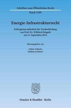 Energie-Infrastrukturrecht. von Schlacke,  Sabine, Schubert,  Mathias