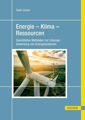 Energie – Klima – Ressourcen von Linow,  Sven