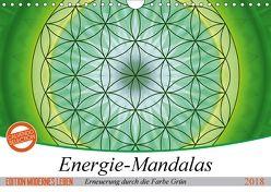 Energie – Mandalas in Grün, Erneuerung durch die Farbe Grün (Wandkalender 2018 DIN A4 quer) von Bässler,  Christine