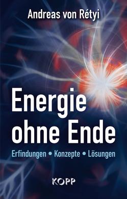 Energie ohne Ende von Rétyi,  Andreas von