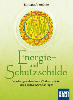 Energie- und Schutzschilde von Arzmüller,  Barbara