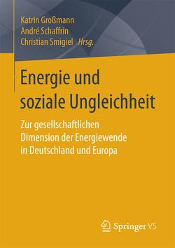 Energie und soziale Ungleichheit von Großmann,  Katrin, Schaffrin,  André, Smigiel,  Christian