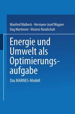 Energie und Umwelt als Optimierungsaufgabe von Bundschuh,  Vinzenz, Martinsen,  Dag, Wagner,  Hermann-Josef, Walbeck,  Manfred