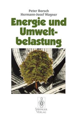 Energie und Umweltbelastung von Borsch,  Peter, Wagner,  Hermann-Josef