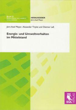 Energie- und Umweltverhalten im Mittelstand von Laß,  Diemar, Meyer,  Jörn-Axel, Tirpitz,  Alexander