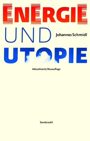 Energie und Utopie von Schmidl,  Johannes