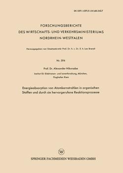 Energieabsorption von Atomkernstrahlen in organischen Stoffen und durch sie hervorgerufene Reaktionsprozesse von Nikuradse,  Alexander S.