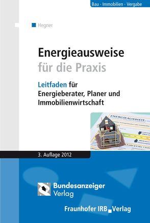 Energieausweise für die Praxis (E-Book) von Hegner,  Hans-Dieter