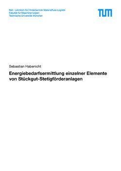 Energiebedarfsermittlung einzelner Elemente von Stückgut-Stetigförderanlagen von Habenicht,  Sebastian