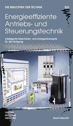 Energieeffiziente Antriebs- und Steuerungstechnik von Fahrbach,  Christian, Frank,  Klaus, Haack,  Steffen, Schemm,  Eberhard, Wittschen,  Wiebke