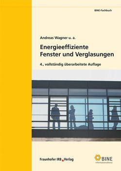Energieeffiziente Fenster und Verglasungen. von u.a., Wagner,  Andreas