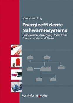 Energieeffiziente Nahwärmesysteme. von Krimmling,  Jörn