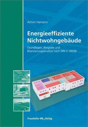 Energieeffiziente Nichtwohngebäude. von Hamann,  Achim