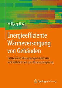 Energieeffiziente Wärmeversorgung von Gebäuden von Hesse,  Wolfgang