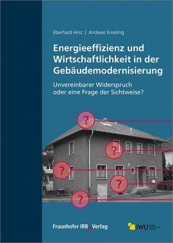 Energieeffizienz und Wirtschaftlichkeit in der Gebäudemodernisierung. von Enseling,  Andreas, Hinz,  Eberhard