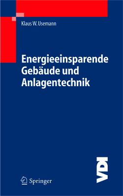 Energieeinsparende Gebäude und Anlagentechnik von Usemann,  Klaus W.