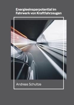Energieeinsparpotential im Fahrwerk von Kraftfahrzeugen von Schultze,  Andreas
