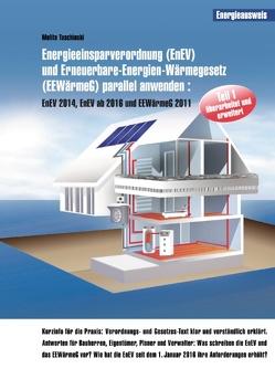 Energieeinsparverordnung (EnEV) und Erneuerbare-Energien-Wärmegesetz (EEWärmeG) parallel anwenden von Tuschinski,  Melita
