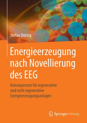 Energieerzeugung nach Novellierung des EEG von Döring,  Stefan