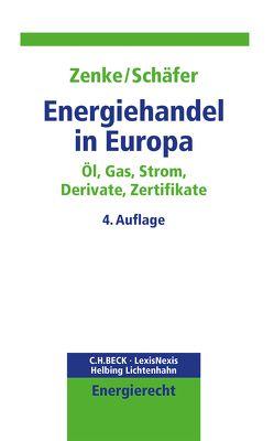 Energiehandel in Europa von Schäfer,  Ralf, Zenke,  Ines