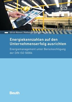Energiekennzahlen auf den Unternehmenserfolg ausrichten von Girbig,  Paul, Harfst,  Nathanael, Nissen,  Ulrich